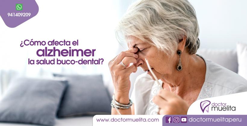 ¿Cómo afecta el ALZHEIMER la Salud Buco-Dental?