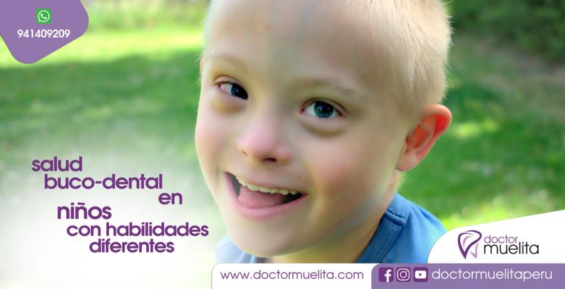 Salud Buco-Dental en NIÑOS CON HABILIDADES DIFERENTES