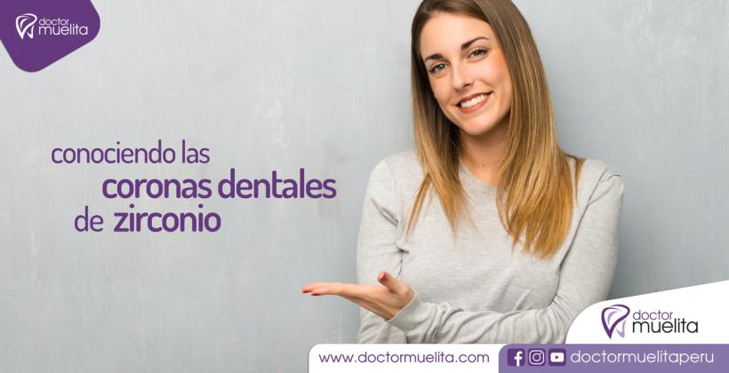 Conociendo las Coronas Dentales de Zirconio
