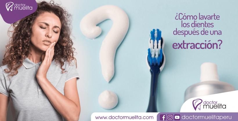 ¿Cómo lavarte los dientes después de una extracción?