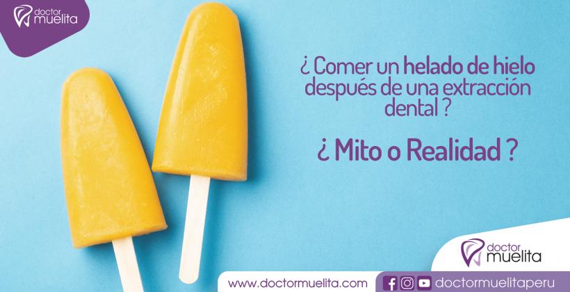 Comer un helado de hielo después de una extracción dental ¿Mito o Realidad?