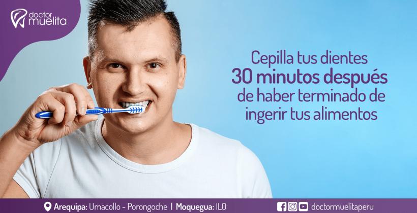 Cepilla tus dientes después de 30 minutos de haber terminado tus alimentos